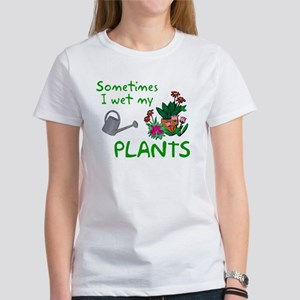 I Wet My Plants Women's T-Shirt