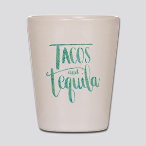 Tacos and Tequila Print Shot Glass