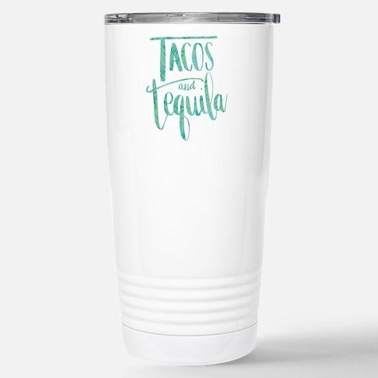 Tacos and Tequila Travel Mug