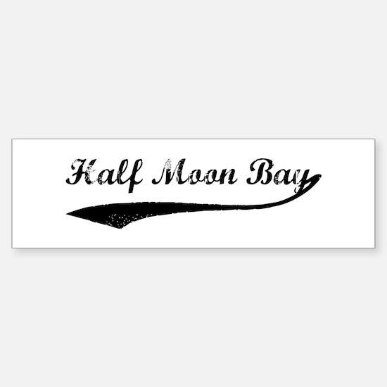Half Moon Bay - Vintage Bumper Bumper Bumper Sticker