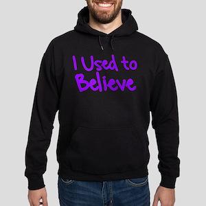 I Used to Believe Hoodie (dark)