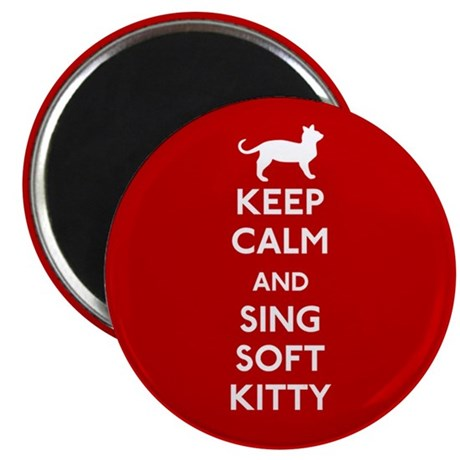 Keep Calm and Sing Soft Kitty Magnet