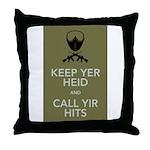 Keep yer heid and call yir hits Throw Pillow