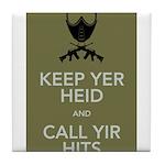 Keep yer heid and call yir hits Tile Coaster