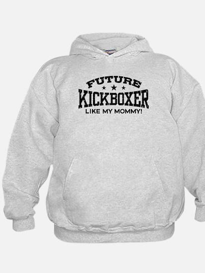 Future Kickboxer Like My Mommy Hoodie