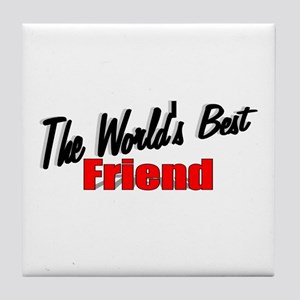 """The World's Best Friend"" Tile Coaster"