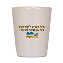 you can't scare me..80's Shot Glass