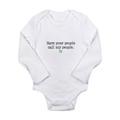 have your people.. Long Sleeve Infant Bodysuit