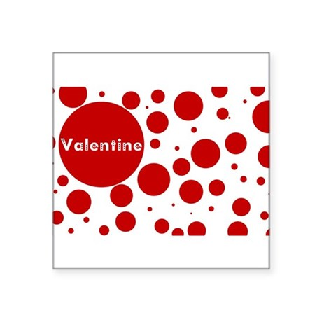 "Valentine dots Square Sticker 3"" x 3"""