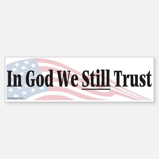 In God We Still Trust Bumper Bumper Bumper Sticker