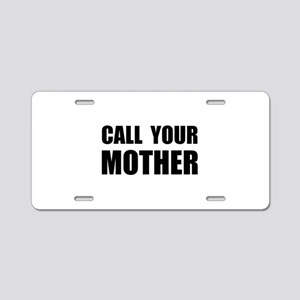 Call Your Mother Black Aluminum License Plate