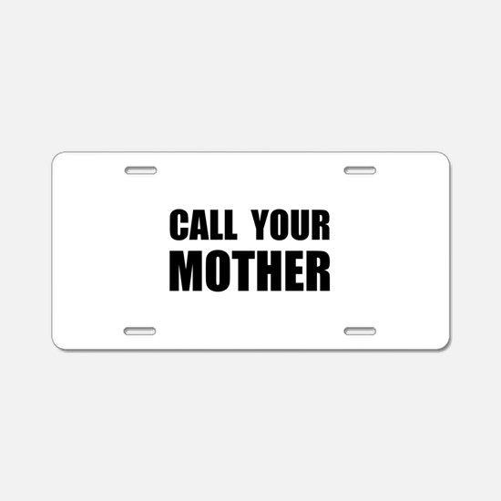 Call Your Mother Black.png Aluminum License Plate