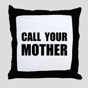 Call Your Mother Black Throw Pillow
