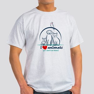 i love animals so i don't eat them T-Shirt