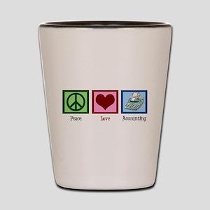 Peace Love Accounting Shot Glass