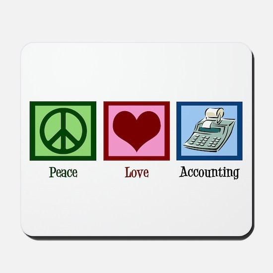 Peace Love Accounting Mousepad