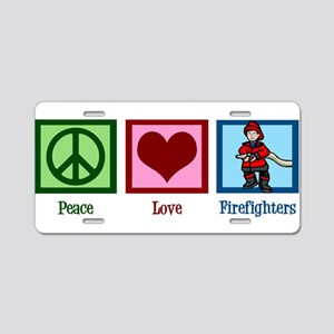 Peace Love Firefighters Aluminum License Plate