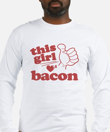 Girl Loves Bacon Long Sleeve T-Shirt