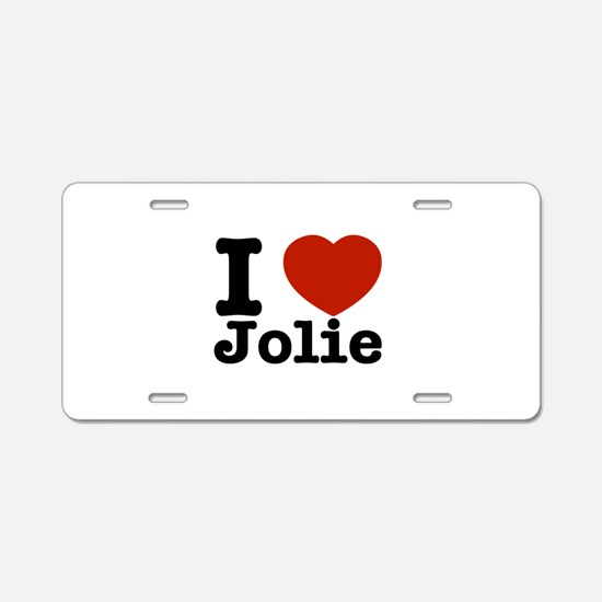 I love Jolie Aluminum License Plate