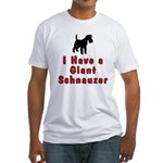 I Have a Giant Schnauzer Fitted T-Shirt