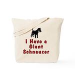 I Have a Giant Schnauzer Tote Bag