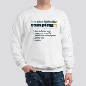 Top 5 things I hate about Camping Sweatshirt