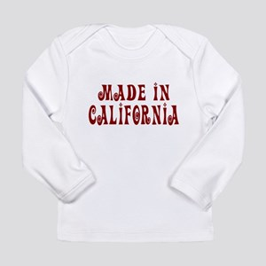 Made In California Long Sleeve Infant T-Shirt