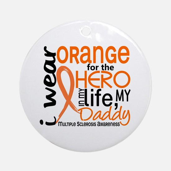 Hero In Life 2 MS Ornament (Round)