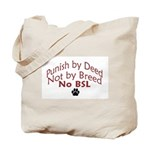 Punish By Deed Tote Bag