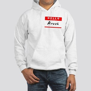 Arush, Name Tag Sticker Hooded Sweatshirt