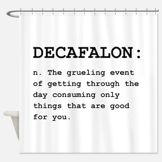 Decafalon Definition Black.png Shower Curtain