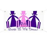 Shop 'til We Drop Banner