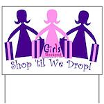 Shop 'til We Drop Yard Sign