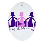 Shop 'til We Drop Ornament (Oval)