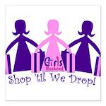 Shop 'til We Drop Square Car Magnet 3