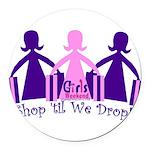 Shop 'til We Drop Round Car Magnet
