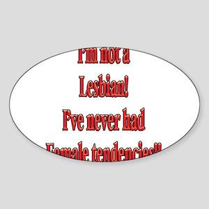 Not-a-Lesbian-white Sticker (Oval)