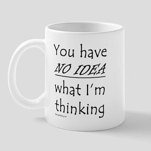 You have no idea Mug