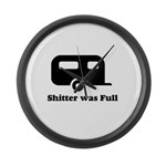 Shitter was full 1 Large Wall Clock