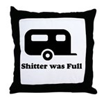 Shitter was full 1 Throw Pillow