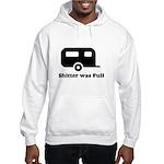 Shitter was full 1 Hooded Sweatshirt