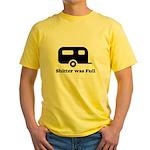 Shitter was full 1 Yellow T-Shirt