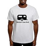 Shitter was full 1 Light T-Shirt