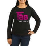 Fab Tabulous Women's Long Sleeve Dark T-Shirt