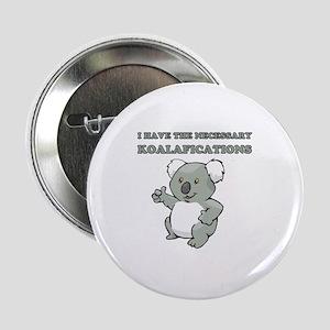 """Necessary Koalafications 2.25"""" Button"""