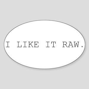 I Like It Raw - Sticker (Oval)