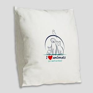 i love animals so i don't Burlap Throw Pillow