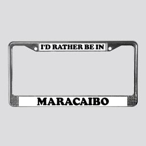Rather be in Maracaibo License Plate Frame