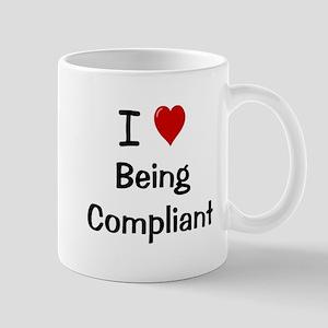 Compliance - I Love Being Compliant Mug