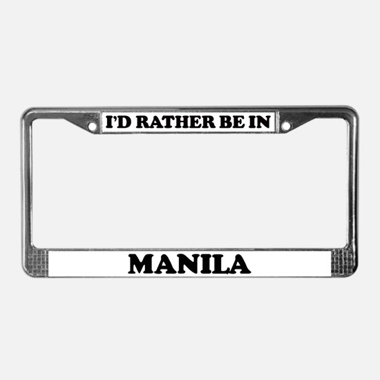 Rather be in Manila License Plate Frame